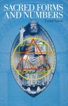 Sacred Forms and Numbers by Louis Gross